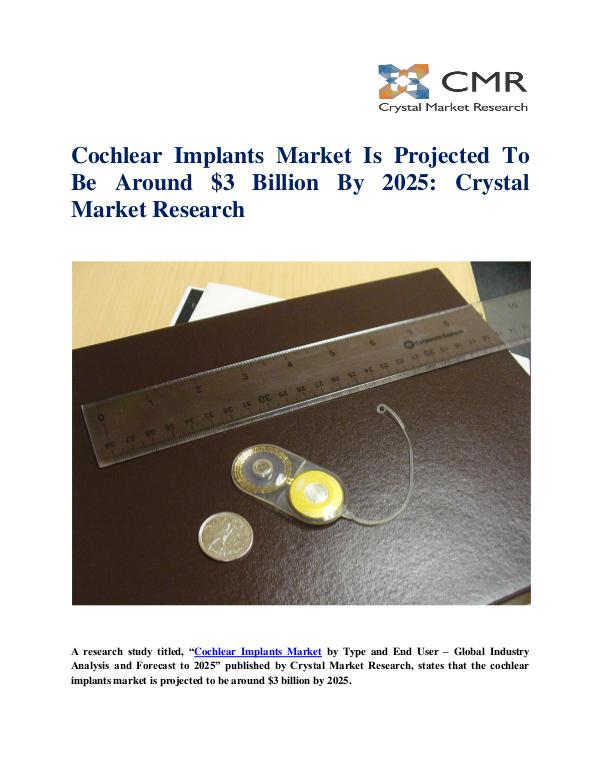 Market Research Reports- Consulting Analysis Crystal Market Research Cochlear Implants Market by Type and End User - Gl