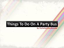 Things To Do On A Party Bus