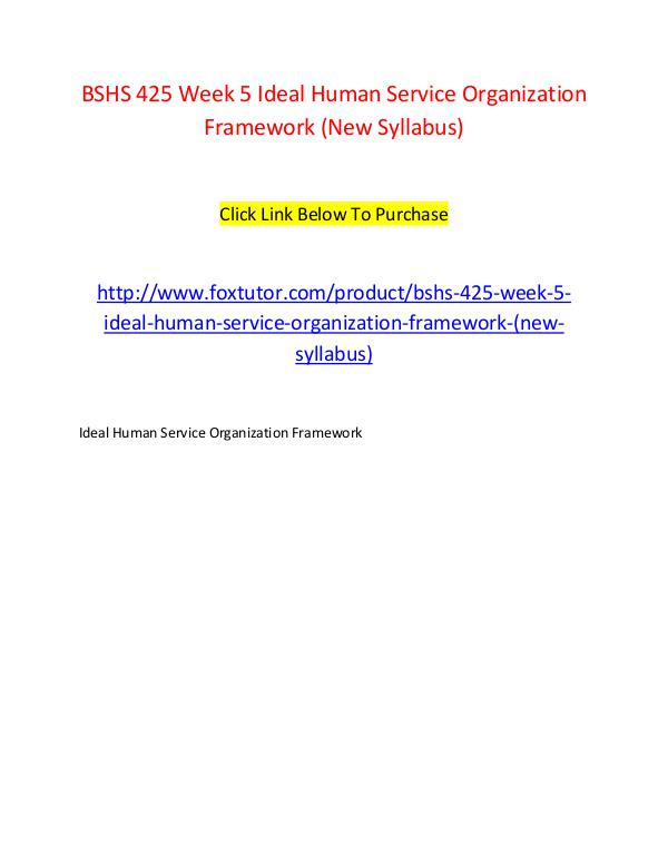 BSHS 425 Week 5 Ideal Human Service Organization Framework (New Sylla BSHS 425 Week 5 Ideal Human Service Organization F
