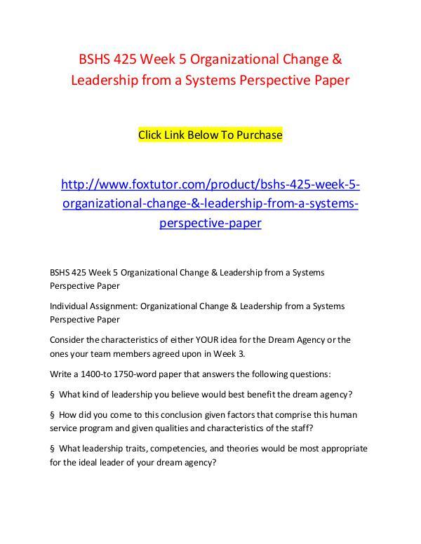 BSHS 425 Week 5 Organizational Change & Leadership from a Systems Per BSHS 425 Week 5 Organizational Change & Leadership