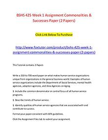 BSHS 425 Week 1 Assignment Commonalities & Successes Paper (2 Papers)