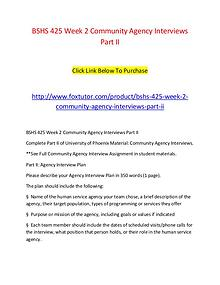 BSHS 425 Week 2 Community Agency Interviews Part II