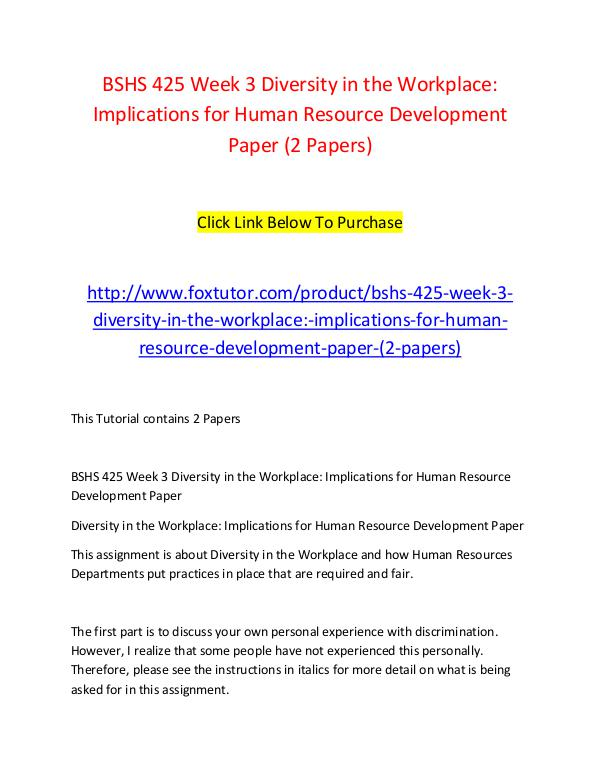 BSHS 425 Week 3 Diversity in the Workplace Implications for Human Res BSHS 425 Week 3 Diversity in the Workplace Implica
