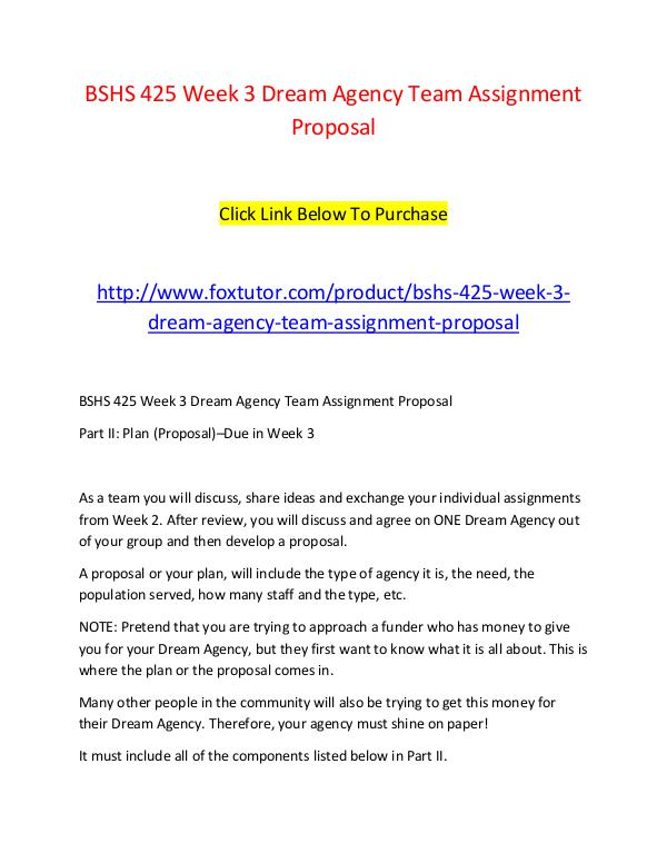 BSHS 425 Week 3 Dream Agency Team Assignment Proposal BSHS 425 Week 3 Dream Agency Team Assignment Propo