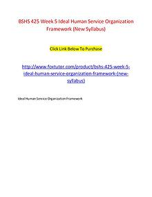 BSHS 425 Week 5 Ideal Human Service Organization Framework (New Sylla