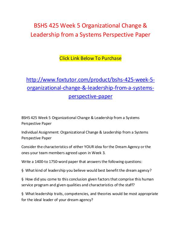BSHS 425 Week 5 Organizational Change & Leadership from a Systems