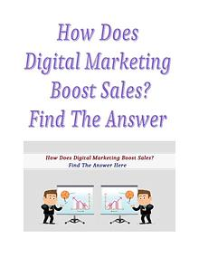 How Does Digital Marketing Boost Sales? Find The Answer Here
