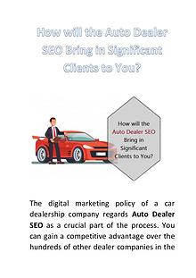 How will the Auto Dealer SEO Bring in Significant Clients to You?