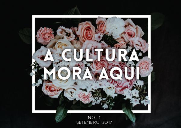 A CULTURA MORA AQUI NO.1 || SETEMBRO 2017