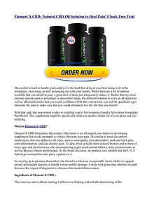 Element X CBD- Natural CBD Oil Solution to Heal Pain! Check Free Tria