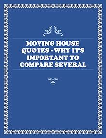 Moving House Quotes - Why It's Important To Compare Several