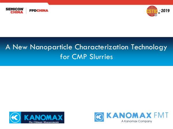 A New Nanoparticle Characterization Technology for CMP Slurries A New Nanoparticle Characterization Technology for