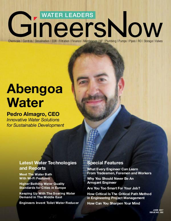 Latest Water Technologies of Abengoa Water - GineersNow GineersNow Engineering Magazine Issue No. 022, Abe