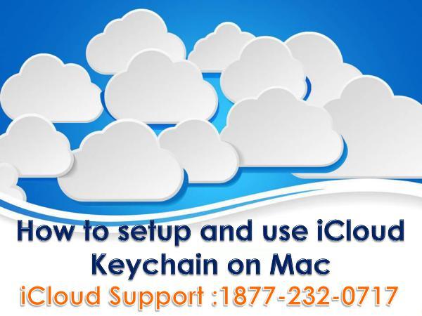 How to setup and use i cloud keychain on mac? How to setup and use iCloud Keychain on Mac