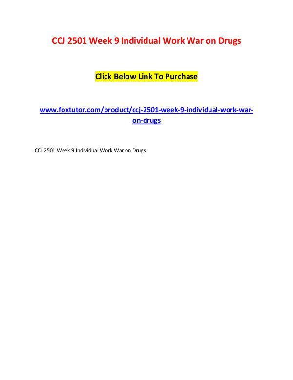 CCJ 2501 Week 9 Individual Work War on Drugs CCJ 2501 Week 9 Individual Work War on Drugs