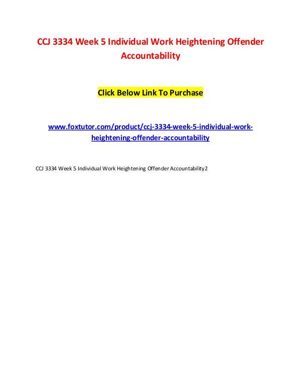 CCJ 3334 Week 5 Individual Work Heightening Offender Accountability CCJ 3334 Week 5 Individual Work Heightening Offend