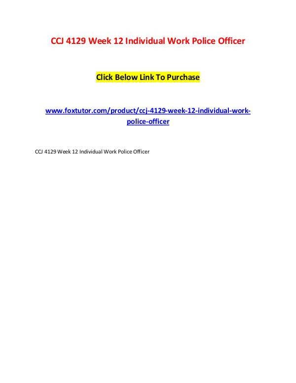 CCJ 4129 Week 12 Individual Work Police Officer CCJ 4129 Week 12 Individual Work Police Officer