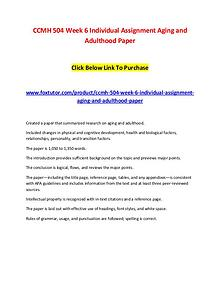 CCMH 504 Week 6 Individual Assignment Aging and Adulthood Paper