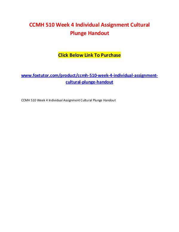 CCMH 510 Week 4 Individual Assignment Cultural Plunge Handout CCMH 510 Week 4 Individual Assignment Cultural Plu