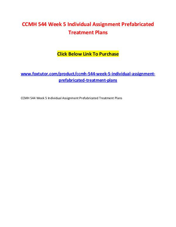 CCMH 544 Week 5 Individual Assignment Prefabricated Treatment Plans CCMH 544 Week 5 Individual Assignment Prefabricate