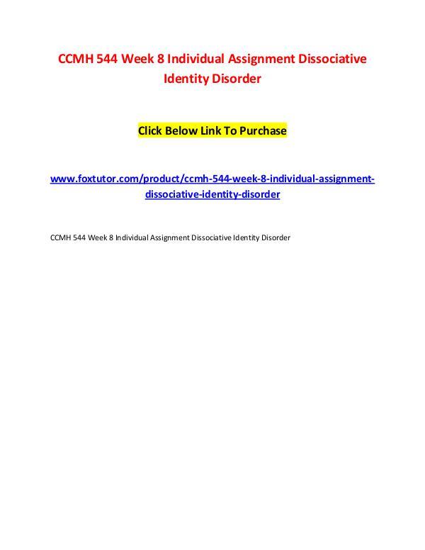CCMH 544 Week 8 Individual Assignment Dissociative Identity Disorder CCMH 544 Week 8 Individual Assignment Dissociative
