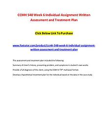 CCMH 548 Week 6 Individual Assignment Written Assessment and Treatmen