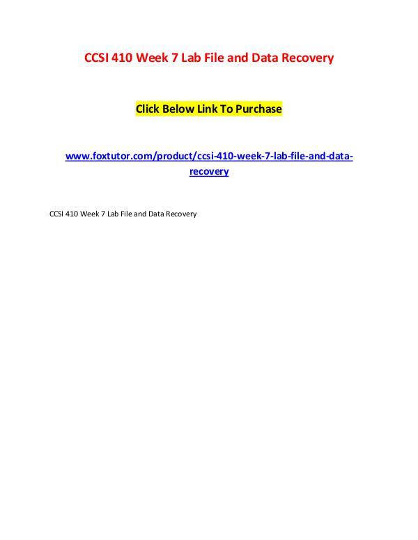 CCSI 410 Week 7 Lab File and Data Recovery CCSI 410 Week 7 Lab File and Data Recovery