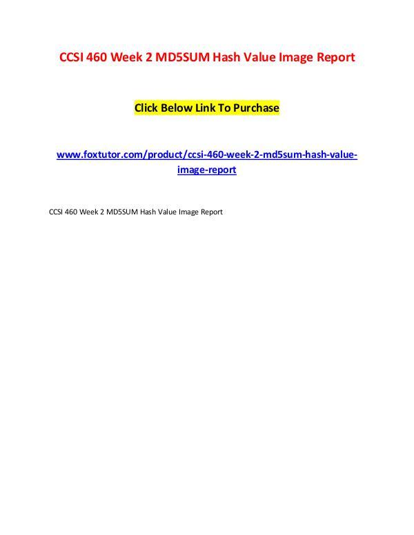 CCSI 460 Week 2 MD5SUM Hash Value Image Report CCSI 460 Week 2 MD5SUM Hash Value Image Report