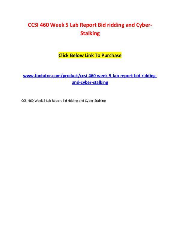 CCSI 460 Week 5 Lab Report Bid ridding and Cyber-Stalking CCSI 460 Week 5 Lab Report Bid ridding and Cyber-S