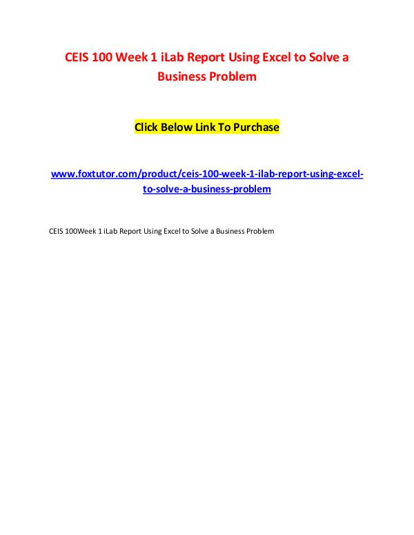 CEIS 100 Week 1 iLab Report Using Excel to Solve a Business Problem CEIS 100 Week 1 iLab Report Using Excel to Solve a