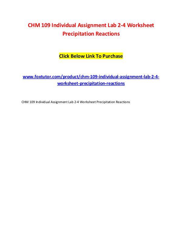 CHM 109 Individual Assignment Lab 2-4 Worksheet Precipitation Reactio CHM 109 Individual Assignment Lab 2-4 Worksheet Pr