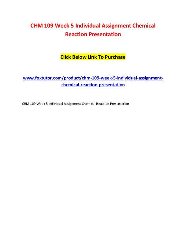 CHM 109 Week 5 Individual Assignment Chemical Reaction Presentation CHM 109 Week 5 Individual Assignment Chemical Reac