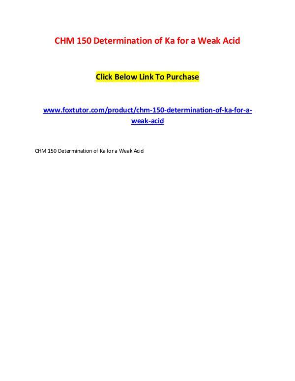 CHM 150 Determination of Ka for a Weak Acid CHM 150 Determination of Ka for a Weak Acid