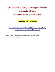 CHM 150 Week 2 Learning Team Assignment Characterisitics of an Elemen