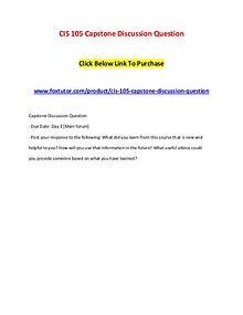 CIS 105 Capstone Discussion Question