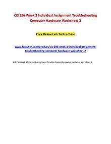 CIS 296 Week 3 Individual Assignment Troubleshooting Computer Hardwar
