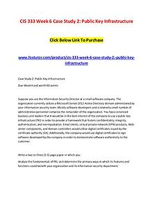 CIS 333 Week 6 Case Study 2 Public Key Infrastructure