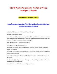 CIS 348 Week 2 Assignment 1 The Role of Project Managers (2 Papers)