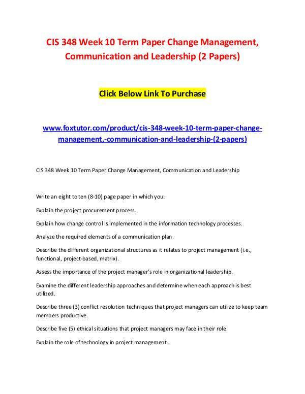 CIS 348 Week 10 Term Paper Change Management, Communication and Leade CIS 348 Week 10 Term Paper Change Management, Comm
