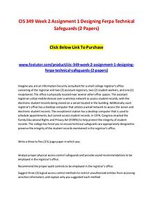 CIS 349 Week 2 Assignment 1 Designing Ferpa Technical Safeguards (2 P