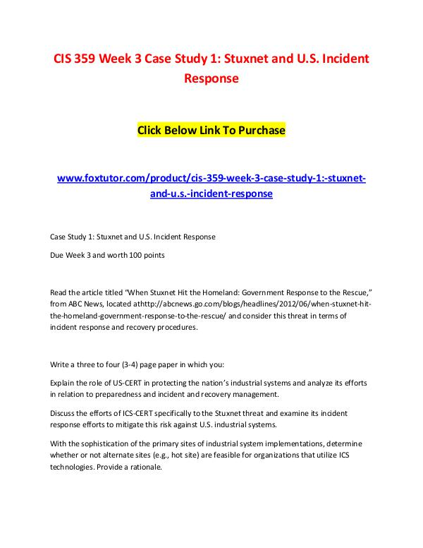 CIS 359 Week 3 Case Study 1 Stuxnet and U.S. Incident Response CIS 359 Week 3 Case Study 1 Stuxnet and U.S. Incid