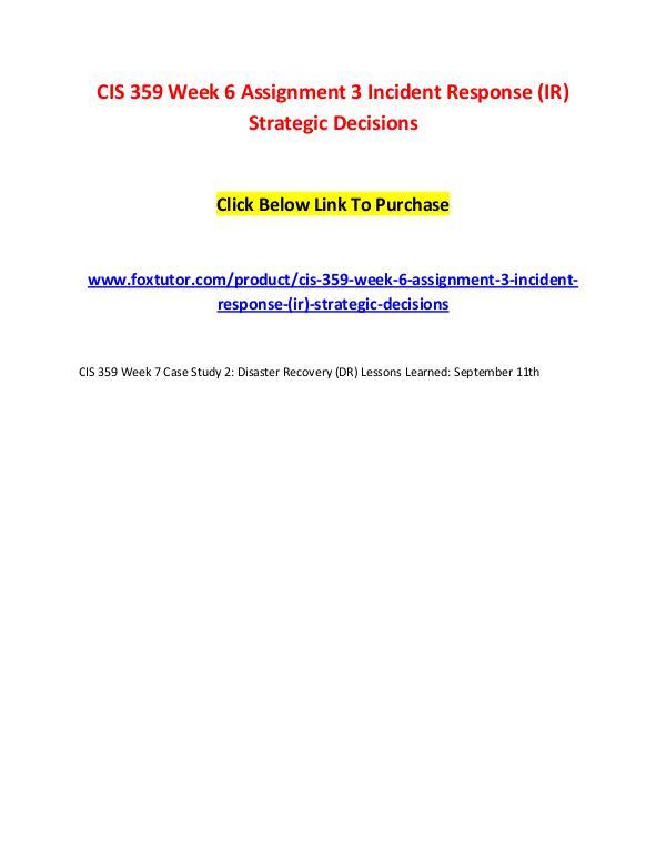 CIS 359 Week 6 Assignment 3 Incident Response (IR) Strategic Decision CIS 359 Week 6 Assignment 3 Incident Response (IR)