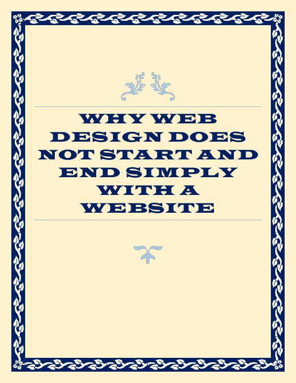 Why Web Design Does Not Start And End Simply With A Website Why Web Design Does Not Start And End Simply With