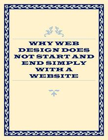 Why Web Design Does Not Start And End Simply With A Website