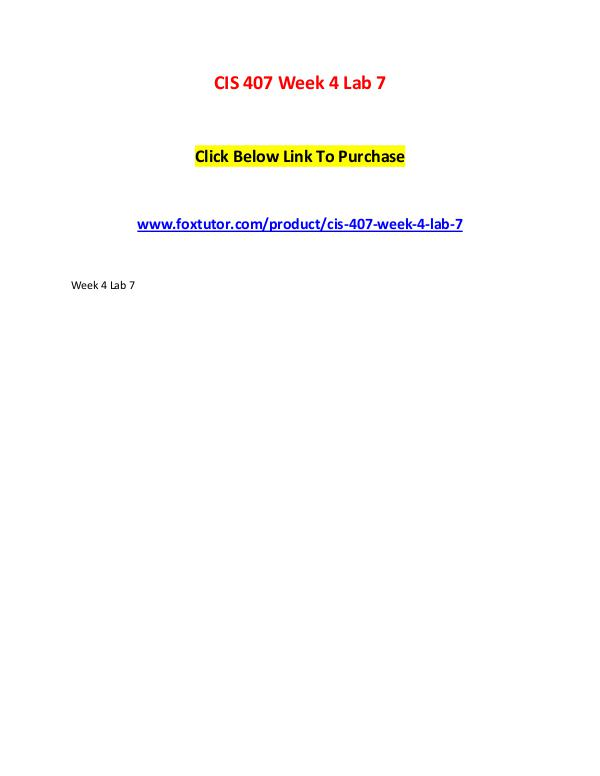 CIS 407 Week 4 Lab 7 CIS 407 Week 4 Lab 7