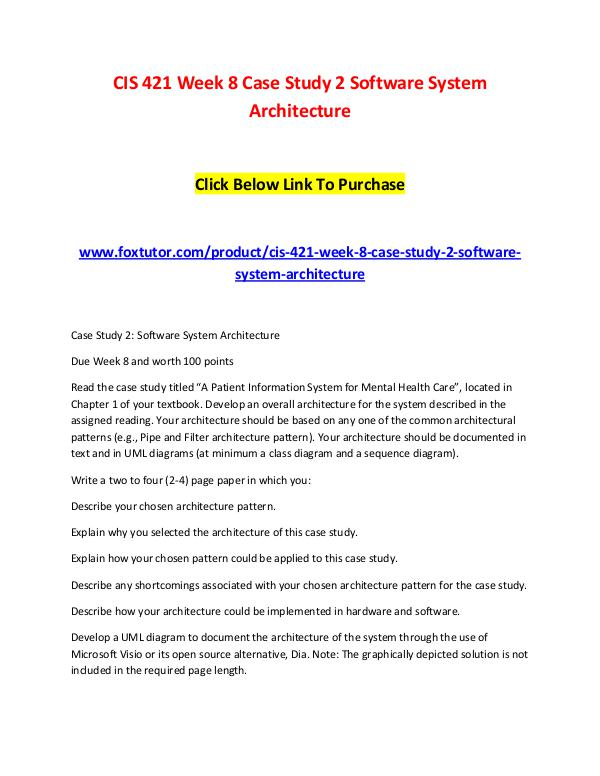 CIS 421 Week 8 Case Study 2 Software System Architecture CIS 421 Week 8 Case Study 2 Software System Archit