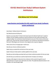 CIS 421 Week 8 Case Study 2 Software System Architecture