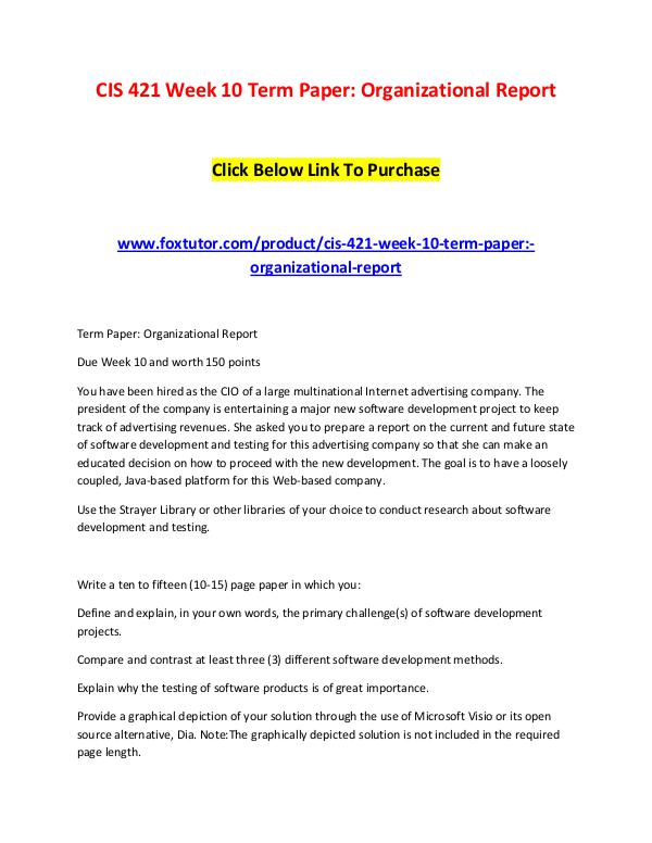 CIS 421 Week 10 Term Paper Organizational Report CIS 421 Week 10 Term Paper Organizational Report
