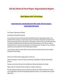 CIS 421 Week 10 Term Paper Organizational Report