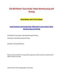 CIS 429 Week 7 Case Study 1 Data Warehousing and Testing